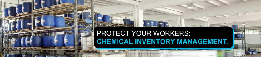 Protect your workers: chemical inventory management